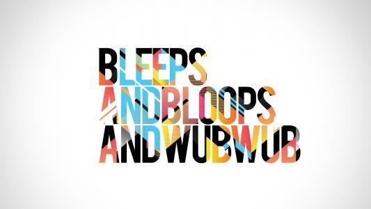 wub wub,配音,题字,哔哔声,dubstep,bloops,声音